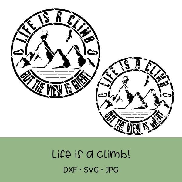 Plotterdatei Life is a climb - mit und ohne used look