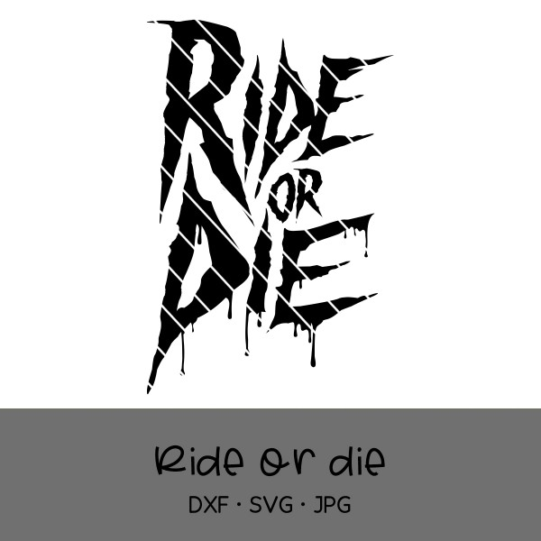 Plotterdatei Ride or die - mit und ohne used Look