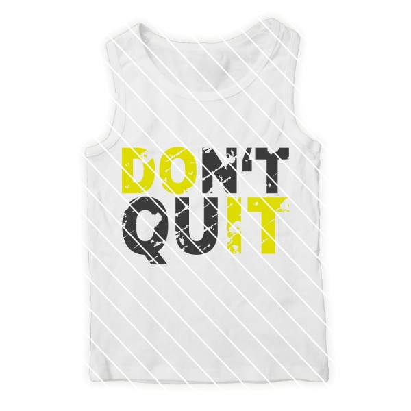 "Plottdatei ""Don't quit"" - zweifarbiges Motivationsstatement im used Look"
